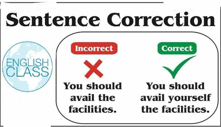 English class  - Sentence Correction Incorrect Correct ENGLISH CLASS X You should avail the facilities . You should avail yourself the facilities . - ShareChat