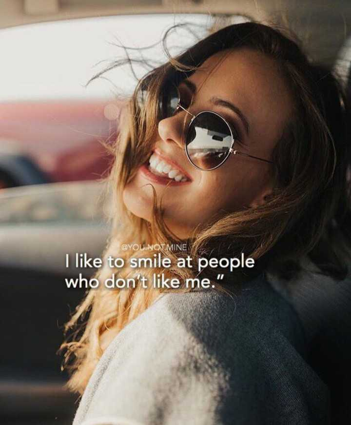 english quotes - @ YOU NOT . MINE I like to smile at people who don ' t like me . - ShareChat