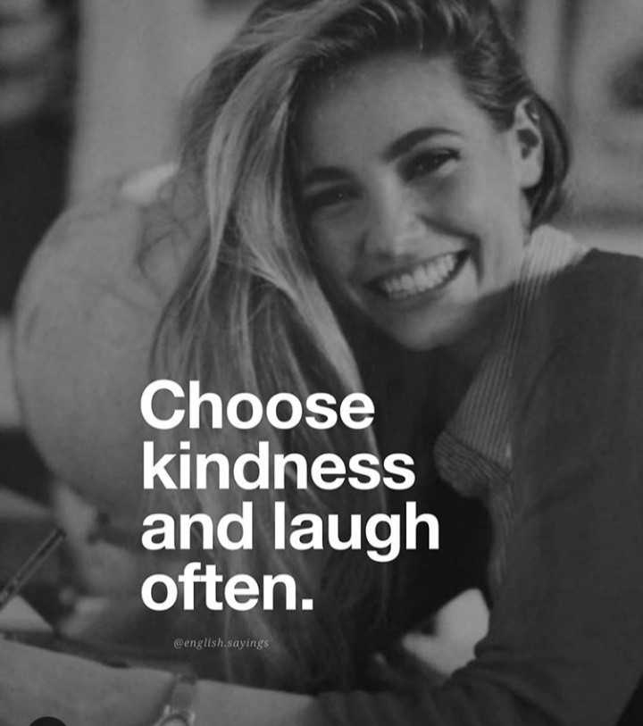 english quotes - Choose kindness and laugh often . @ english . sayings - ShareChat