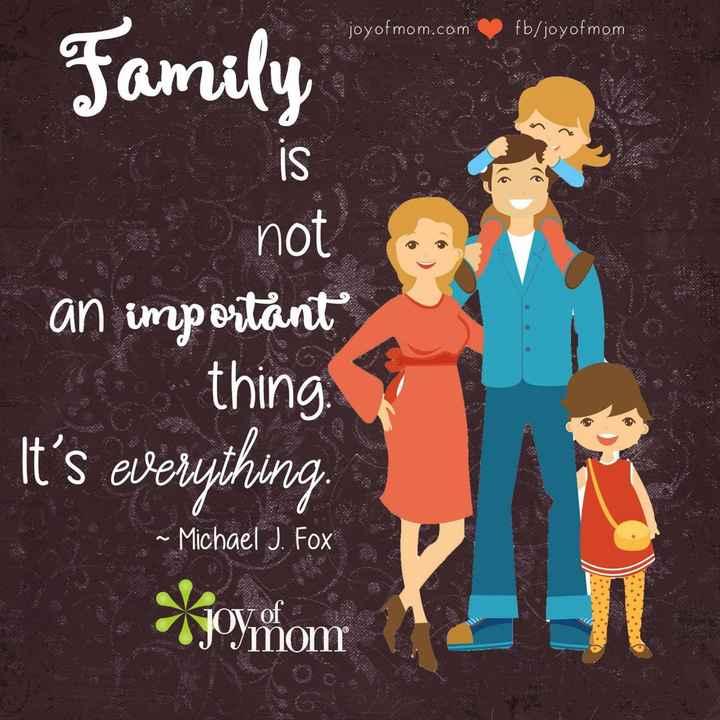 enjoy ur ride - joyofmom . com fb / joyofmom Family not an important thing . It ' s everything . - Michael J . Fox OV of J Smom - ShareChat