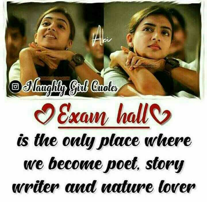 exam exam - Naughley Gül Quotes Exam hall is the only place where we become poet , story writer and nature lover - ShareChat