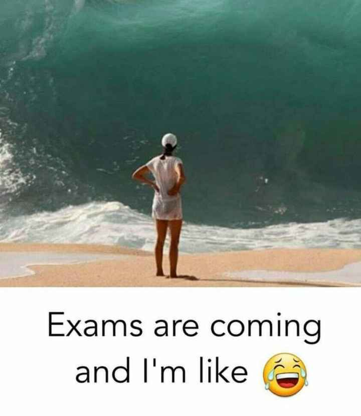 exam time - Exams are coming and I ' m like 6 - ShareChat