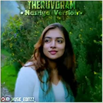 👰நடிகைகள் - THERUVORAM Nazriya Version D _ MUSIC _ EDITZZ THERUVORAM • Nazriya Version MUSIC EDITZZ - ShareChat