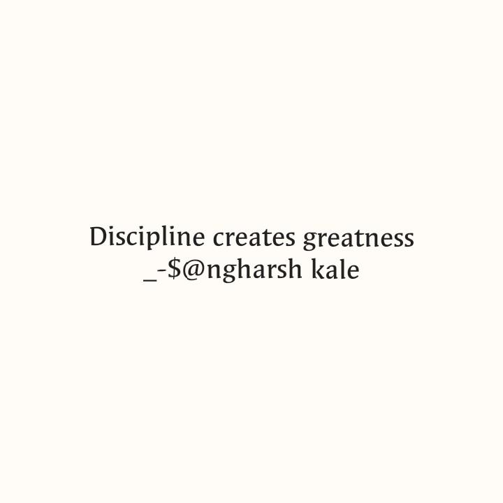 📝माझं लिखाण - Discipline creates greatness _ - $ @ ngharsh kale - ShareChat