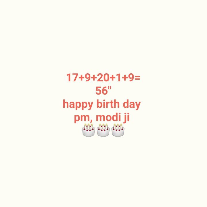 🎂 हैप्पी बर्थडे PM मोदी - 17 + 9 + 20 + 1 + 9 = 56 happy birth day pm , modi ji - ShareChat