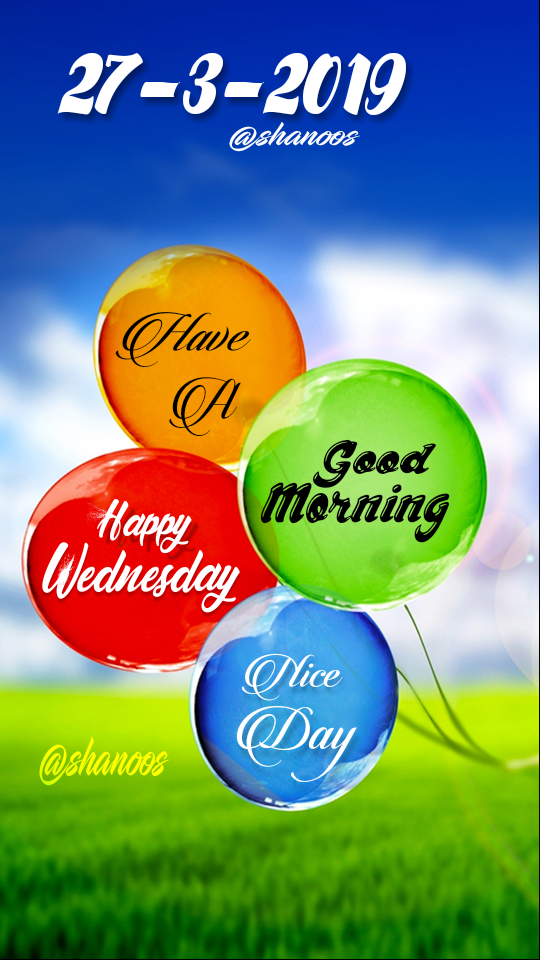 🌞 ഗുഡ് മോണിംഗ് - 27 - 3 - 2019 @ shanoos Have Good Morning Thappy Wednesday Nice Day @ shanoos - ShareChat