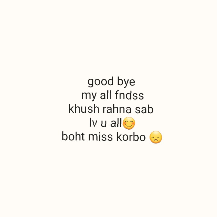 good bye.. - good bye my all fndss khush rahna sab lv u all ☺ boht miss korbo - ShareChat