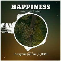 BGM - HAPPINESS omanathinkal kidavo follow us Instagram @ Love _ 4 _ BGM HAPPINESS inkal kidavo ROYAL TUS InstagraibLove _ 4 _ BGM - ShareChat