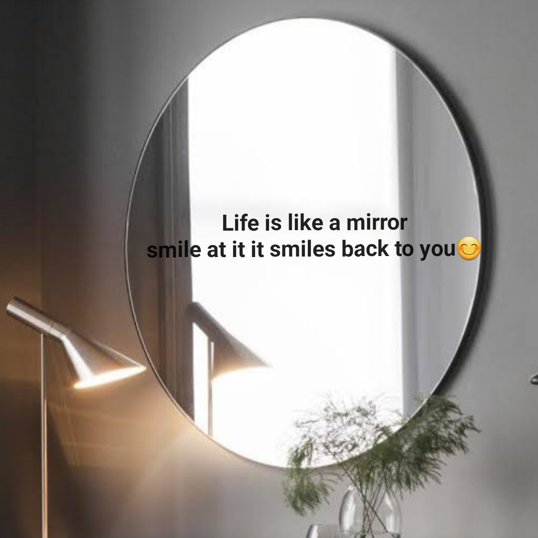 quotes... - Life is like a mirror smile at it it smiles back to you - ShareChat