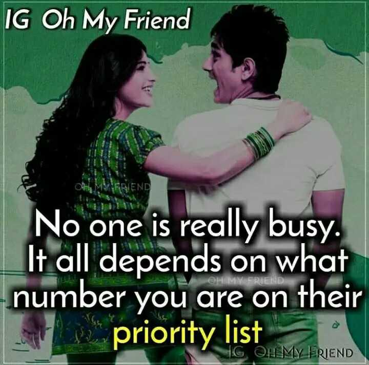 factu factuuuuuu - IG Oh My Friend 1 FRIEND No one is really busy . It all depends on what number you are on their priority list HIMN FRIEND - ShareChat