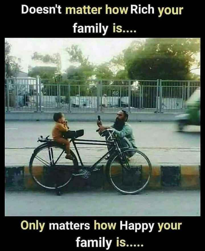 family 👪 - Doesn ' t matter how Rich your family is . . . Only matters how Happy your family is . . . . . - ShareChat
