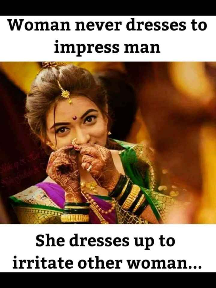 fani😀😀😀😜😜 - Woman never dresses to impress man She dresses up to irritate other woman . . . - ShareChat