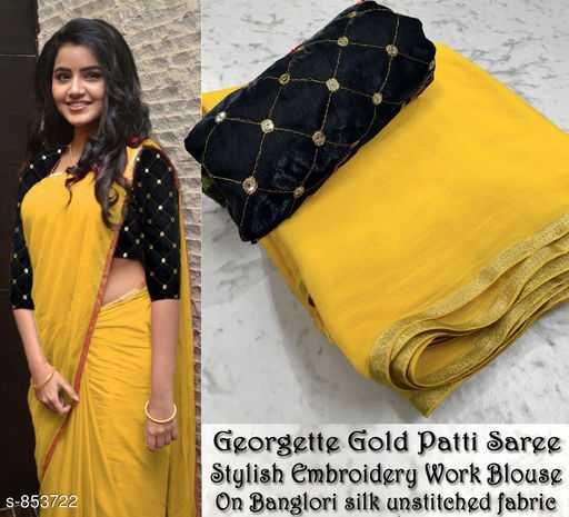 fashion lifestyle - Georgette Gold Patti Saree Stylish Embroidery Work Blouse On Banglori silk unstitched fabric S - 853722 - ShareChat