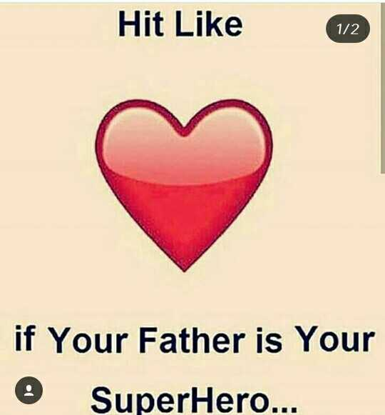 father love - Hit Like 1 / 2 if Your Father is Your SuperHero . . . - ShareChat