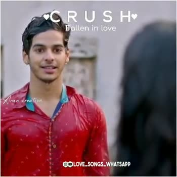 crush - CRUSH Fallen in love Xrun creation OO LOVE SONGS _ WHATSAPP CRUSH Fallen in love en creatien BOLOVE SONGS _ WHATSAPP - ShareChat