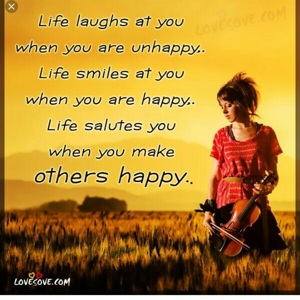 turst - Life laughs at you when you are unhappy . Life smiles at you when you are happy . Life salutes you when you make others happy . LOVESOVE . COM - ShareChat