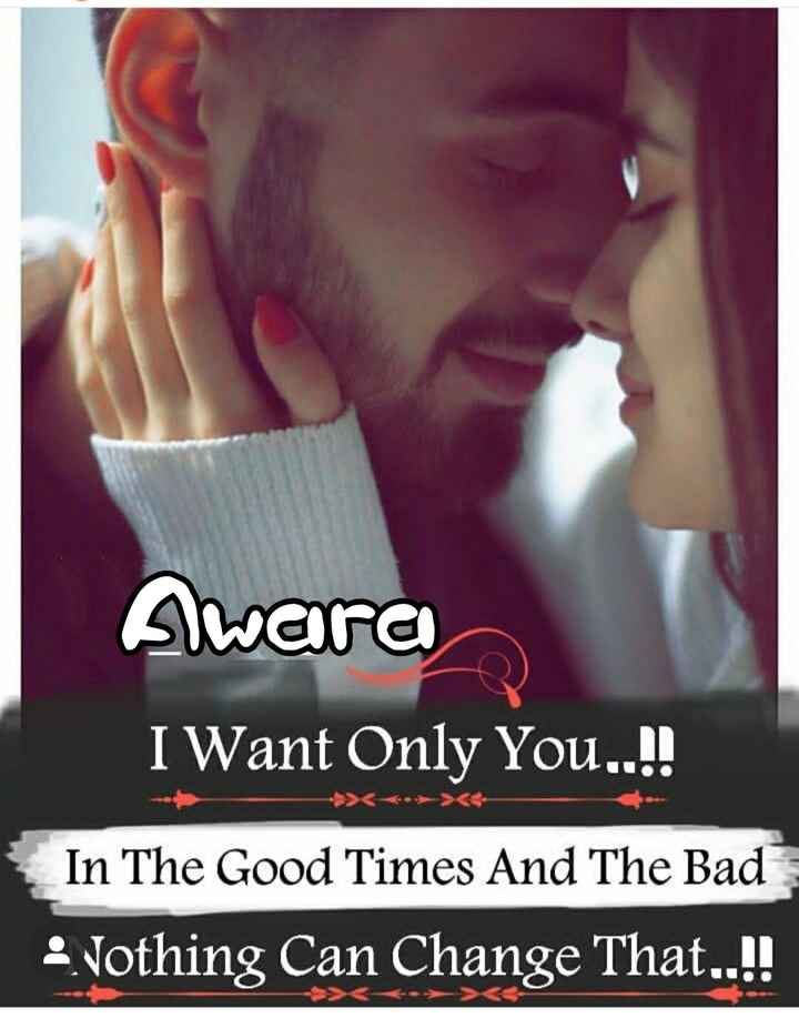 follow me 😘 - Alwara I Want Only You . . . ! ! In The Good Times And The Bad 2 . Nothing Can Change That . . ! ! - ShareChat
