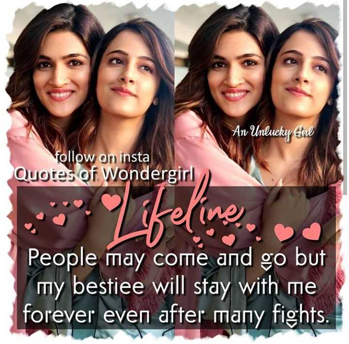 friends - An Unlucky Girl follow on insta Quotes of Wondergirl People may come and go but my bestiee will stay with me forever even after many fights . - ShareChat