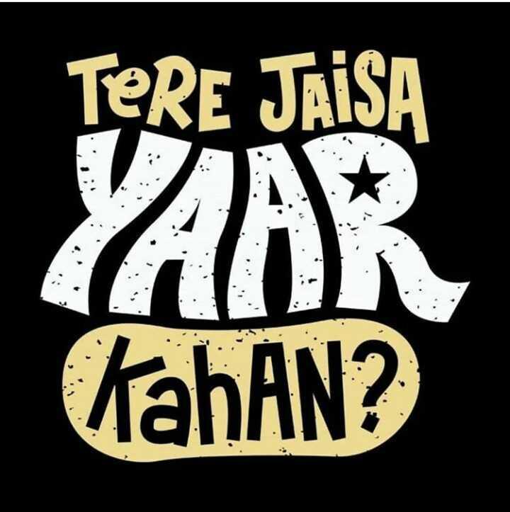 friends - TERE JAISA YAAR TahAN ? - ShareChat