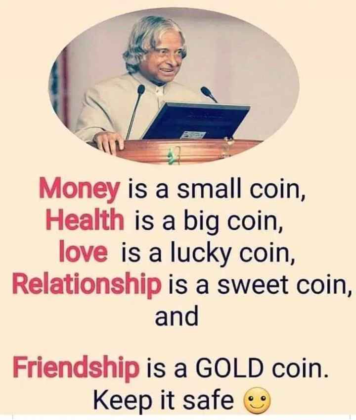 friends - Money is a small coin , Health is a big coin , love is a lucky coin , Relationship is a sweet coin , and Friendship is a GOLD coin . Keep it safe - ShareChat