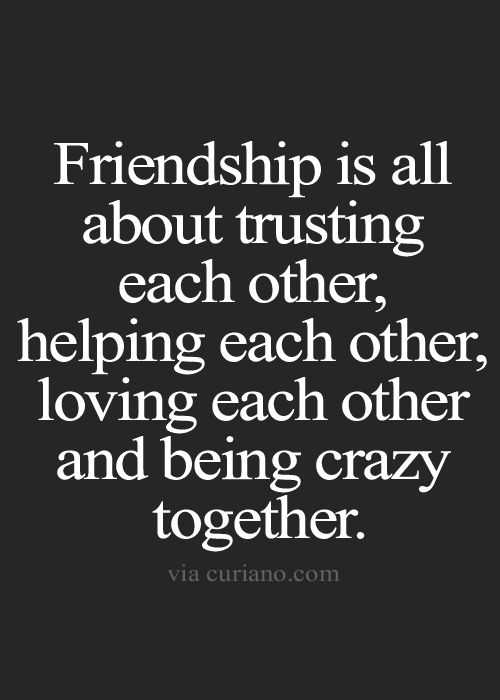 friendshep - Friendship is all about trusting each other , helping each other , loving each other and being crazy together . via curiano . com - ShareChat