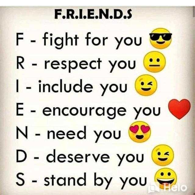 friendship.... - F . R . I . E . N . D . S F - fight for you are R - respect you 9 | - include you s E - encourage you N - need you D - deserve you S - stand by you - ShareChat