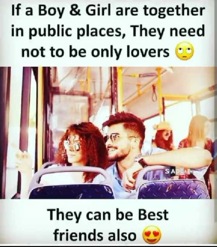 friendship🌷🌷🌷 - If a Boy & Girl are together in public places , They need not to be only lovers They can be Best friends also - ShareChat