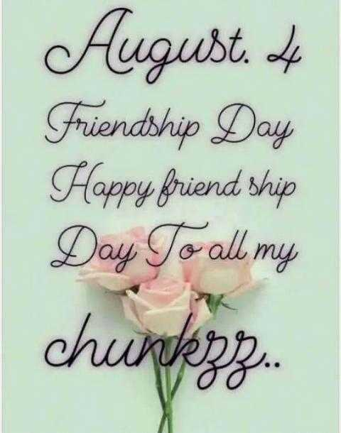 frnds#@ - August . & Friendship Day Happy friend ship Day To all my chunkzz . . . - ShareChat