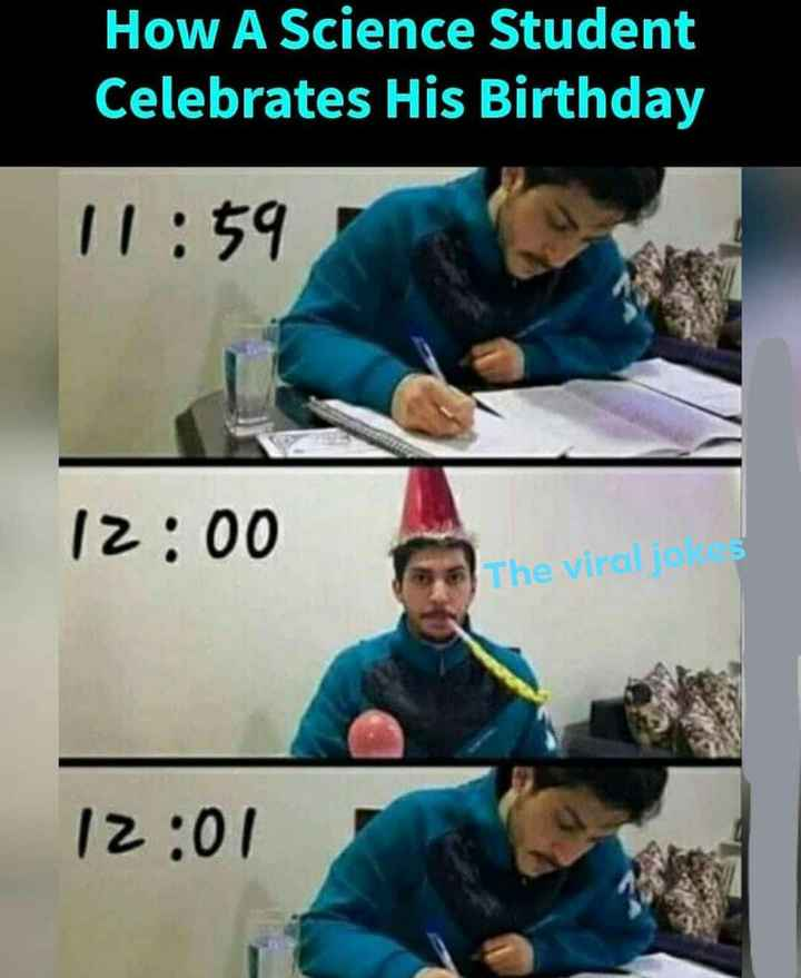 #$😂😂😂😂😂😂😂funny - How A Science Student Celebrates His Birthday 11 : 59 12 : 00 The viralja 12 : 01 - ShareChat