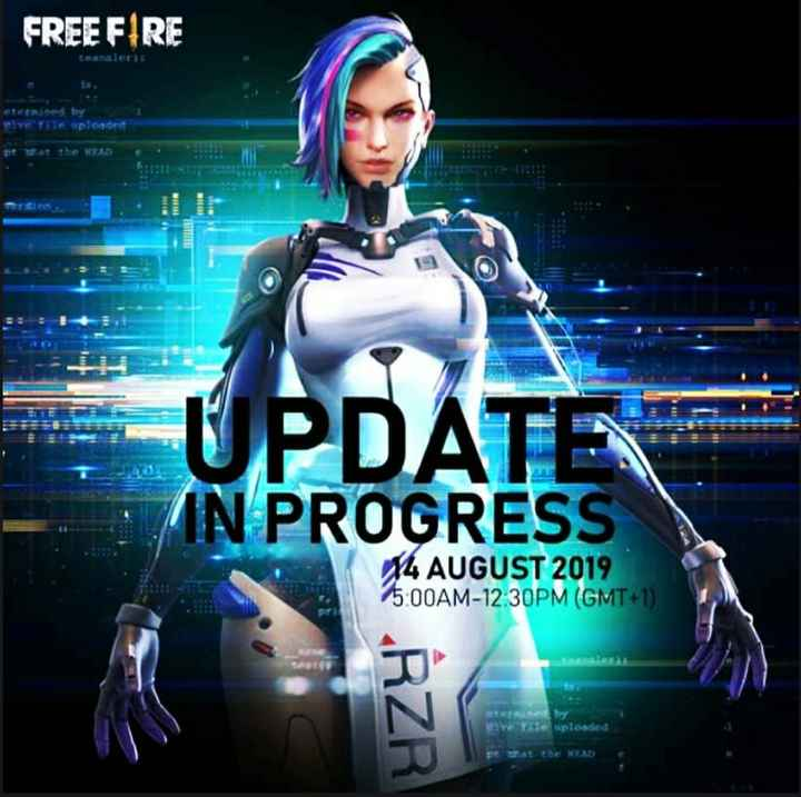 game - FREE FIRE UPDAT IN PROGRESS 14 AUGUST 2019 5 : 00AM - 12 : 30PM ( GMT + 1 ) uploaded atehe MEAD - ShareChat