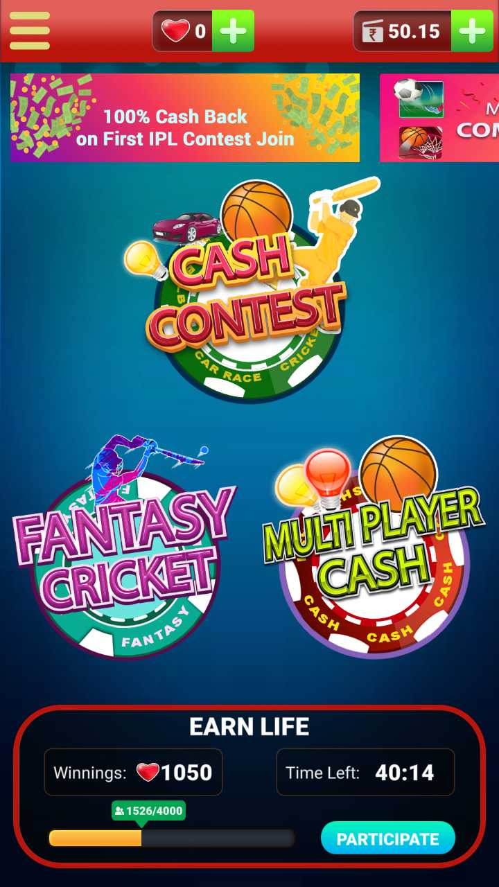 games - ♡o + 50 . 15 + E 100 % Cash Back on First IPL Contest Join CON CAR RACE FANTASY CRICKET MULTI PLAYER ( CASH CASH CASA CAS FANTAS EARN LIFE Winnings : 1050 Time Left : 40 : 14 % 1526 / 4000 PARTICIPATE - ShareChat