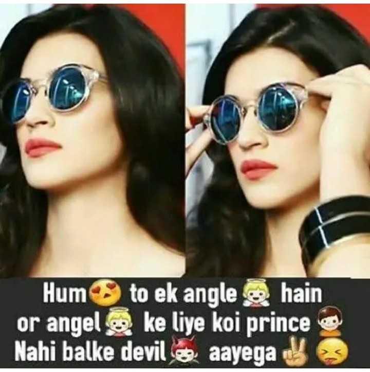 girls attitude status - Hum to ek angle hain or angel ke liye koi prince Nahi balke devil aayegas - ShareChat