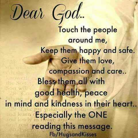 god gif - Dear God . . Touch the people around me , Keep them happy and safe . Give them love , compassion and care . . Bless them all with good health , peace in mind and kindness in their heart . - Especially the ONE and losyly the reading this message . Fb / Hugsand Kisses the Sun ko - ShareChat