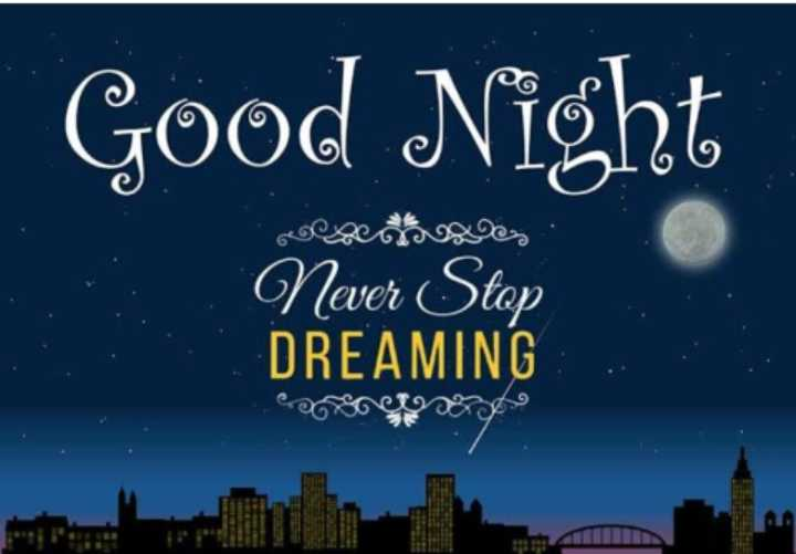 good 🌃 - | Good Night Never Stop DREAMING - ShareChat