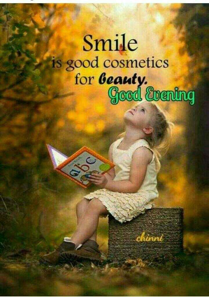 🌷good evening🌷 - Smile is good cosmetics for beauty . Good Evening chuint - ShareChat