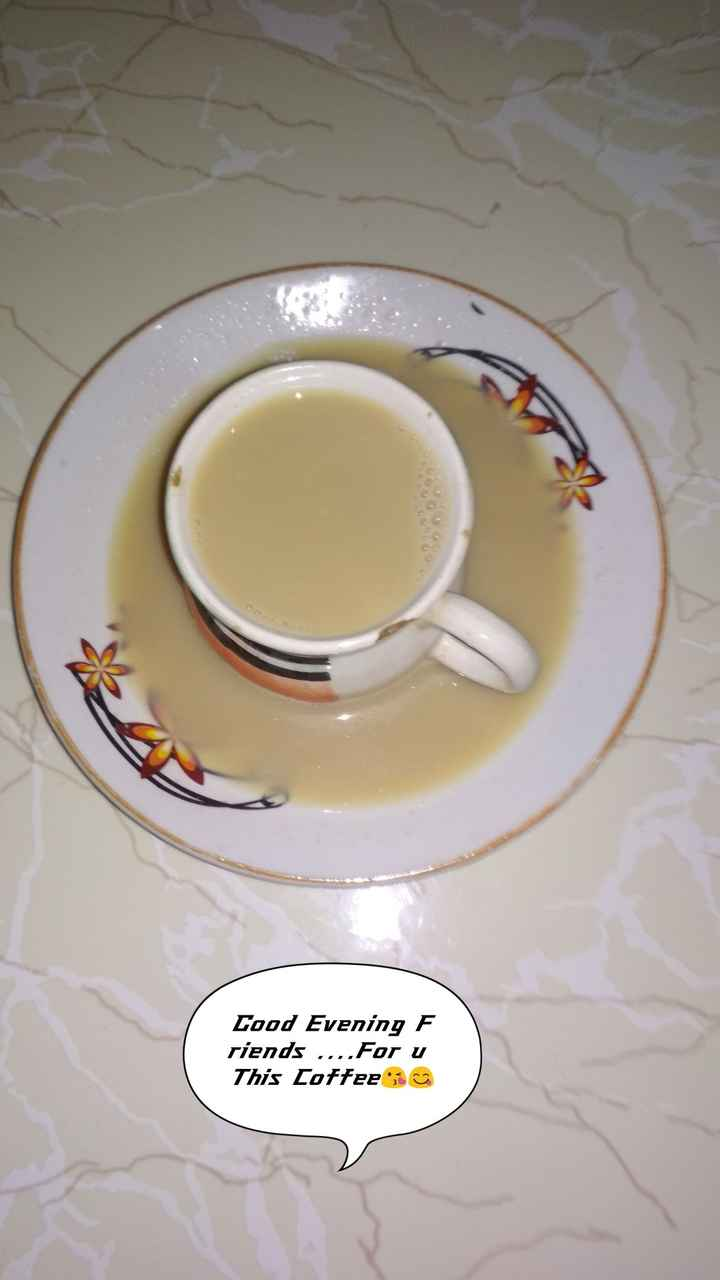 ☕good evening ☕ - Cood Evening F riends . . . . For u This Coffee - ShareChat