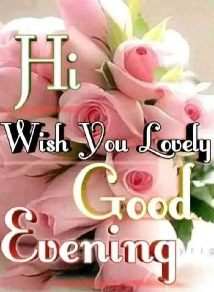 💐  good evening - Wish You Lovely 020 Evening - ShareChat