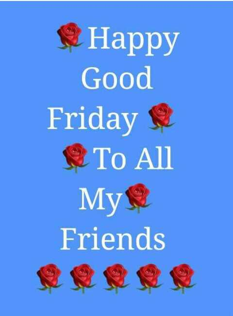 good friday - е Happy Good Friday To All My Friends - ShareChat