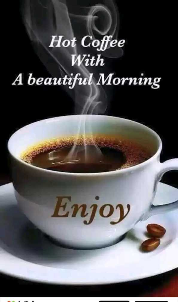good morning💕💐 - Hot Coffee With A beautiful Morning Enjoy - ShareChat