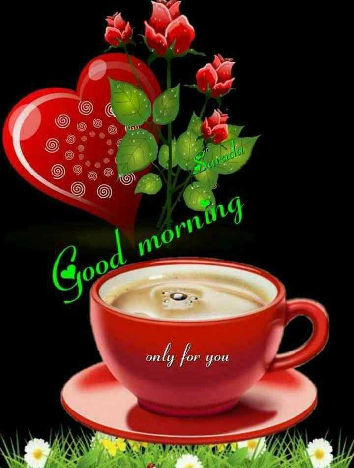 good morning - arcela Good morning only for you - ShareChat