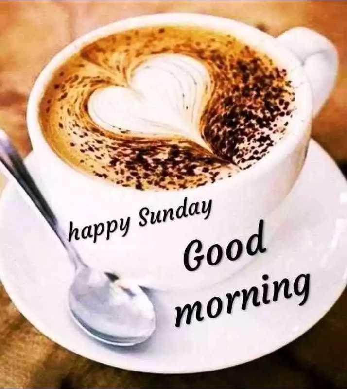 good morning - happy Sunday Good morning - ShareChat