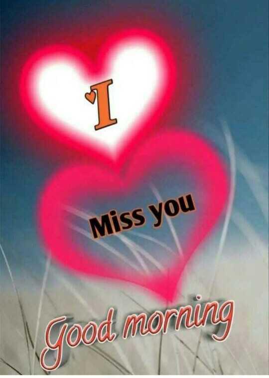 #good morning - Miss you good morning - ShareChat