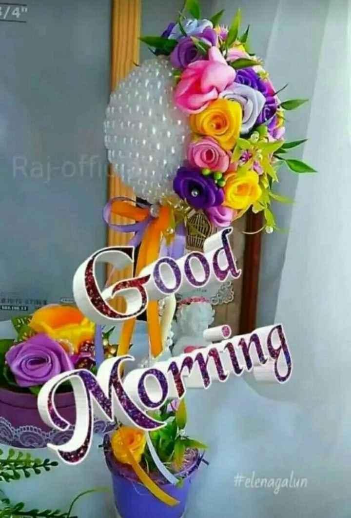 good morning - 3 / 4 Raj - off LI GMorning # elenagalun - ShareChat