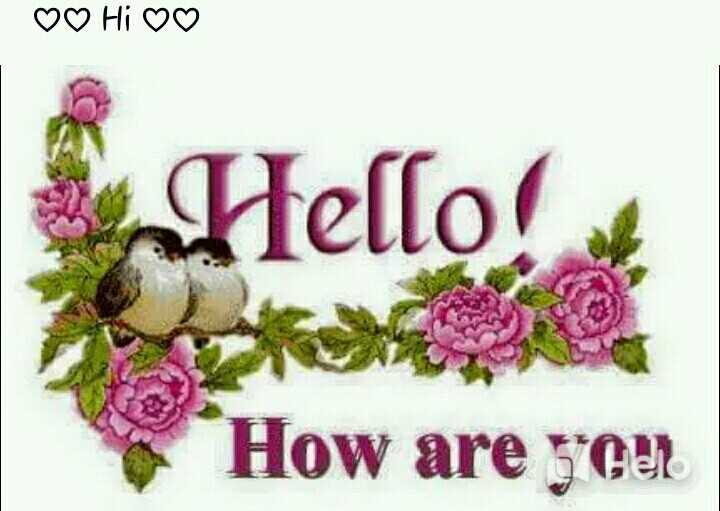 💐🌻good morning🌻💐 - ♡ ♡ HI ♡ ♡ Hello ! How are your - ShareChat