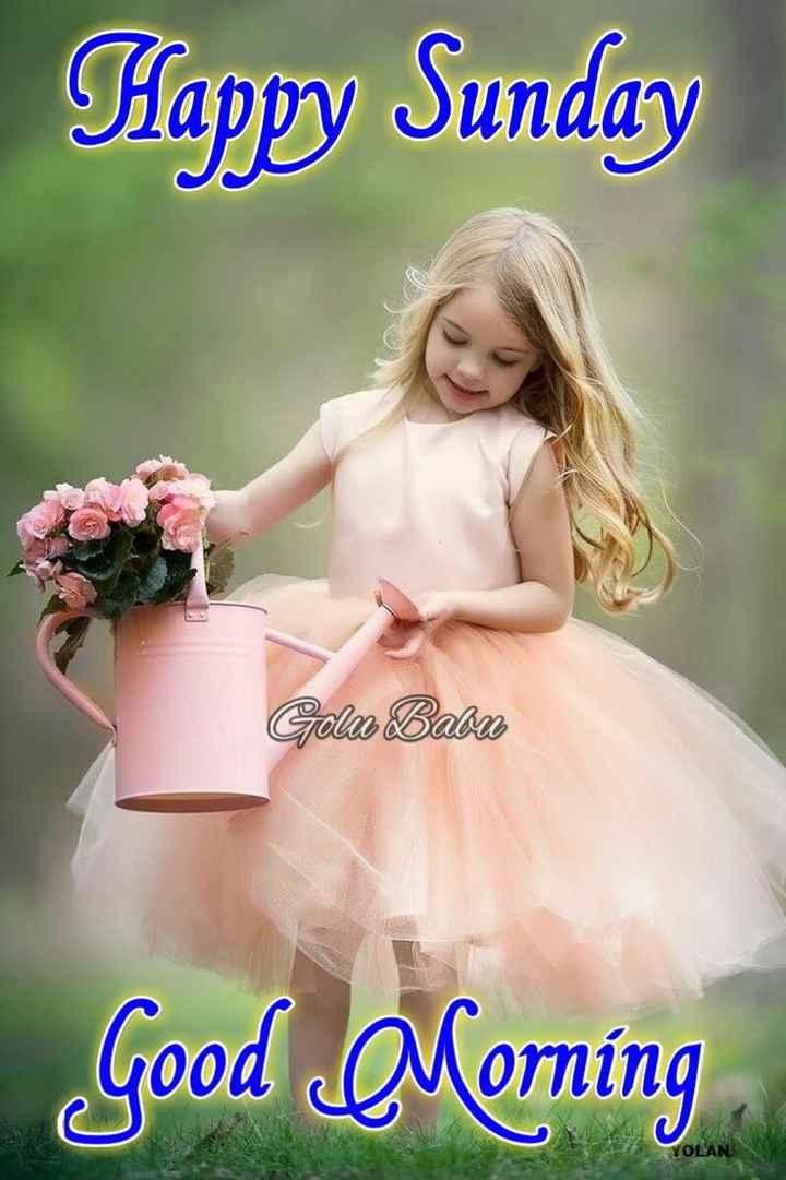 😊💐good morning 😊💝 - Happy Sunday Golu Babu Good Olorning ( OLAN - ShareChat