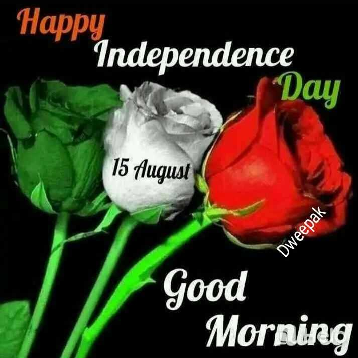 🌸💐🌸 good morning🌸💐🌸 - Happy Independence ( Day 15 August Dweepak Good Morning - ShareChat