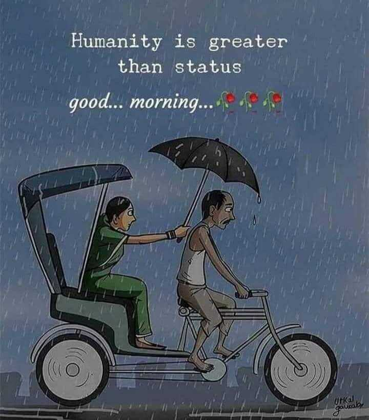 good morning 🙏 - Hul Humanity is greater than status good . . . morning . . . . . Phone 90 - ShareChat