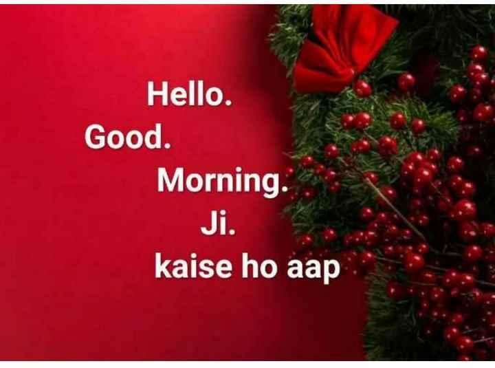 🍁🍃🌺good morning🌺🍃🍁 - Hello . Good . Morning . kaise ho aap - ShareChat