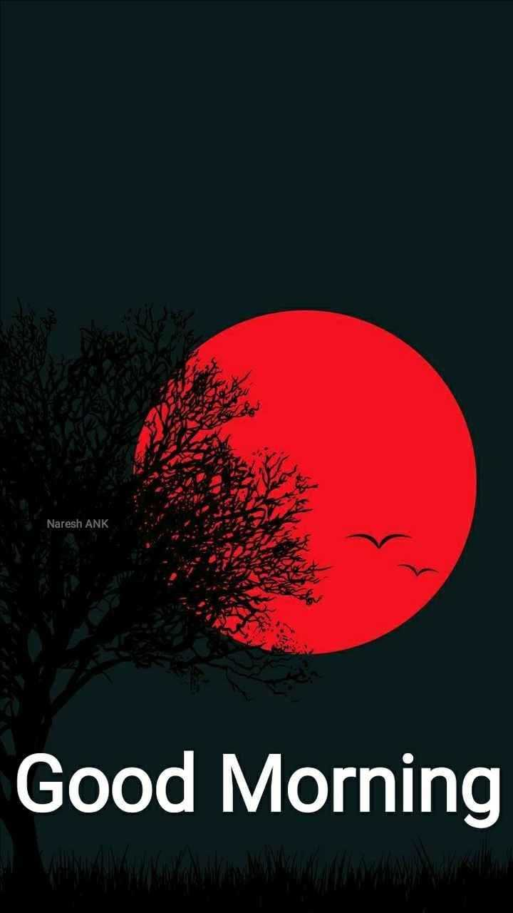good morning 🙏 - Naresh ANK Good Morning - ShareChat