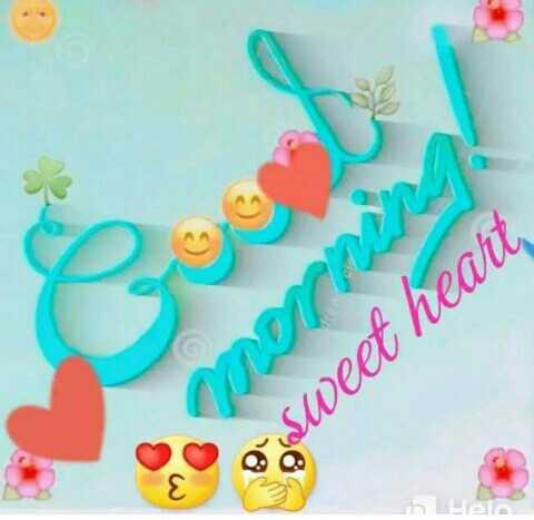 good morning💕💐 - sweet heart - ShareChat
